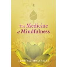 THE MEDICINE OF MINDFULNESS