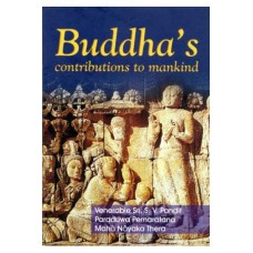 BUDDHA'S CONTRIBUTIONS TO MANKIND